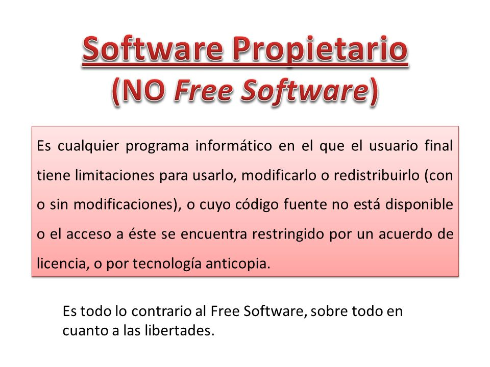Software Propietario (NO Free Software)