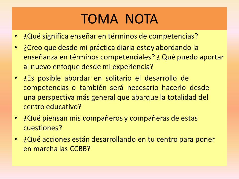 TOMA NOTA ¿Qué significa enseñar en términos de competencias