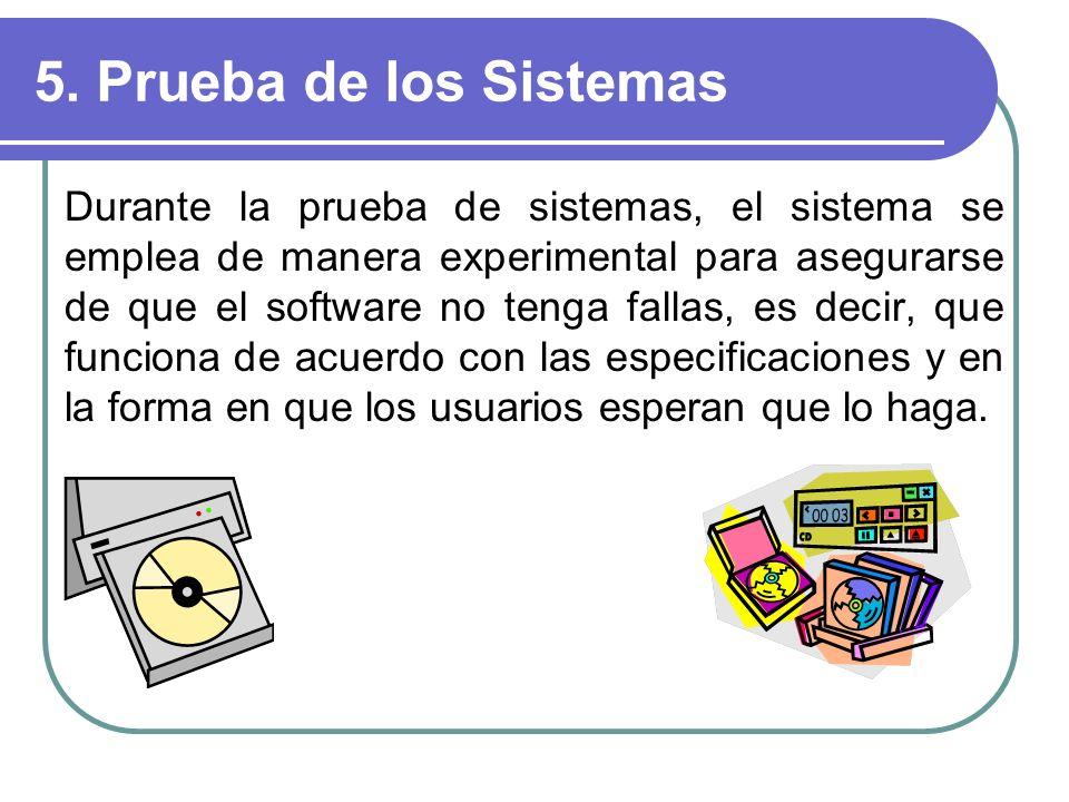 5. Prueba de los Sistemas