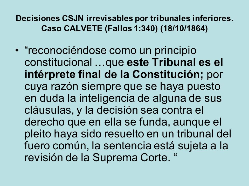 Decisiones CSJN irrevisables por tribunales inferiores
