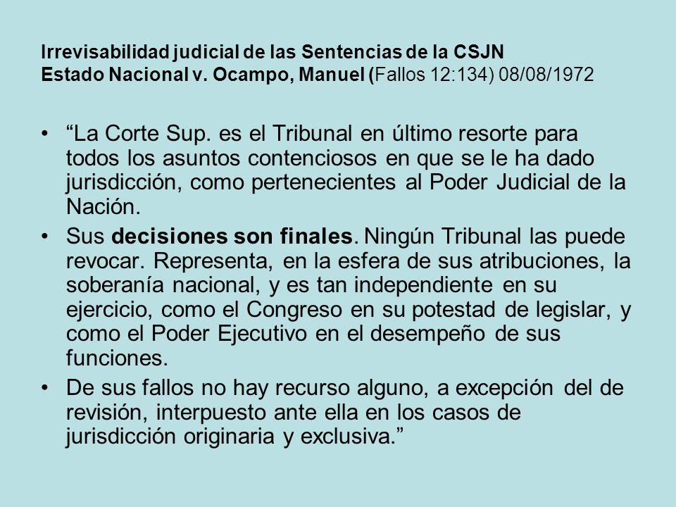 Irrevisabilidad judicial de las Sentencias de la CSJN Estado Nacional v. Ocampo, Manuel (Fallos 12:134) 08/08/1972