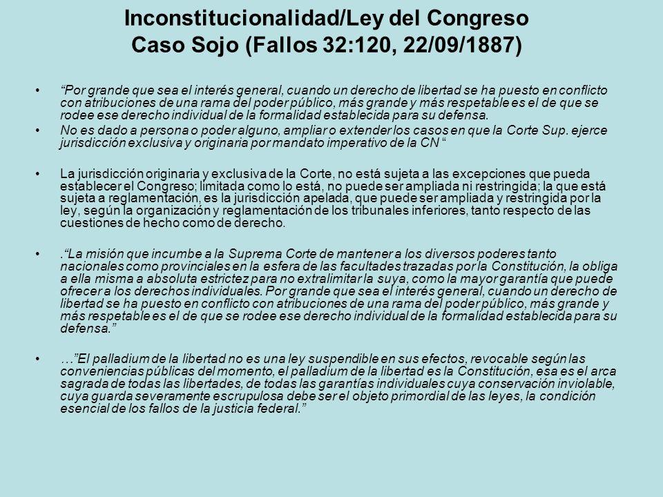 Inconstitucionalidad/Ley del Congreso Caso Sojo (Fallos 32:120, 22/09/1887)