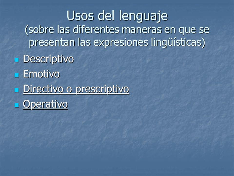 Usos del lenguaje (sobre las diferentes maneras en que se presentan las expresiones lingüísticas)
