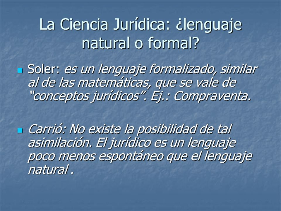 La Ciencia Jurídica: ¿lenguaje natural o formal