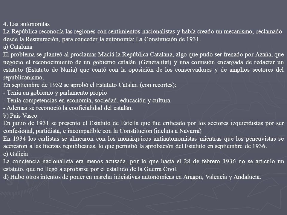 4. Las autonomías La República reconocía las regiones con sentimientos nacionalistas y había creado un mecanismo, reclamado.