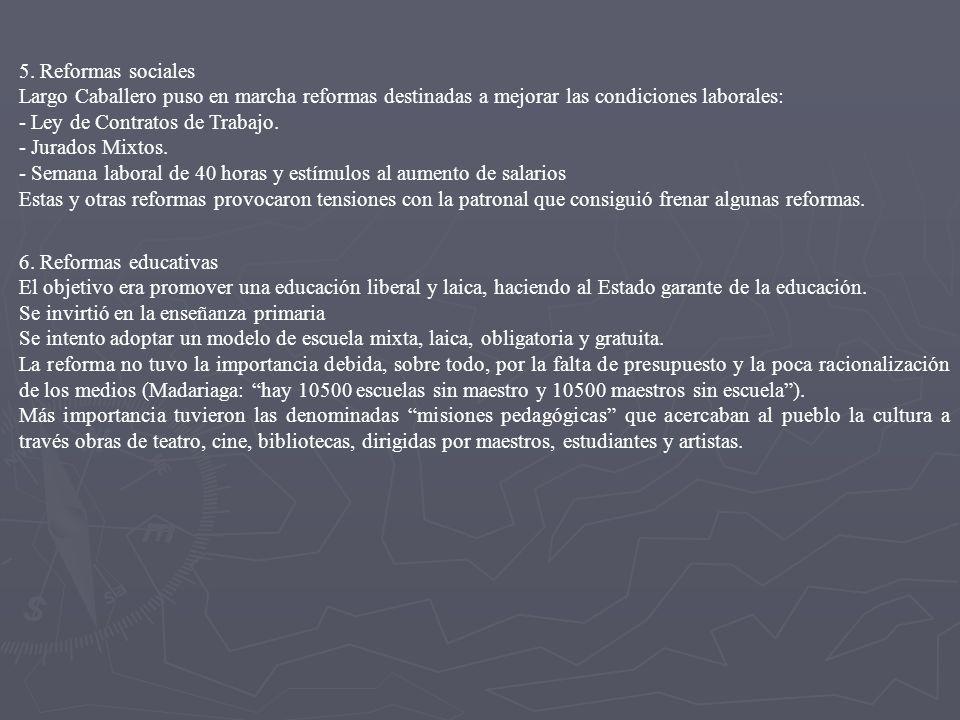 5. Reformas sociales Largo Caballero puso en marcha reformas destinadas a mejorar las condiciones laborales: