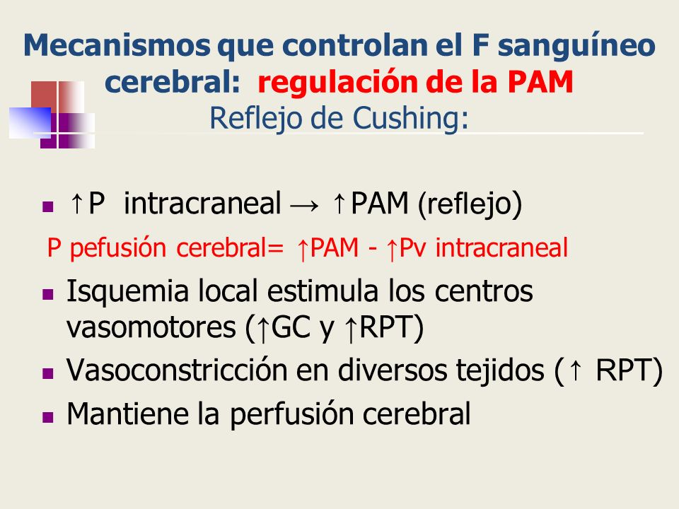 ↑P intracraneal → ↑PAM (reflejo)