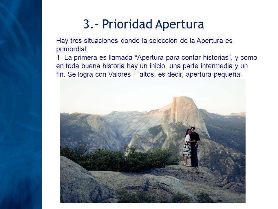 3.- Prioridad Apertura Hay tres situaciones donde la seleccion de la Apertura es primordial: