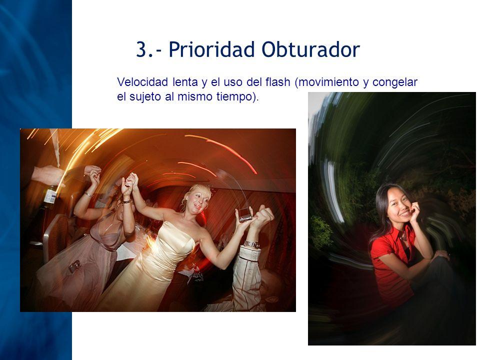 3.- Prioridad ObturadorVelocidad lenta y el uso del flash (movimiento y congelar el sujeto al mismo tiempo).