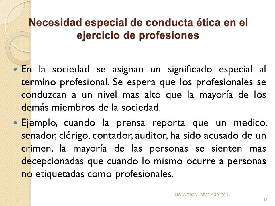 Necesidad especial de conducta ética en el ejercicio de profesiones