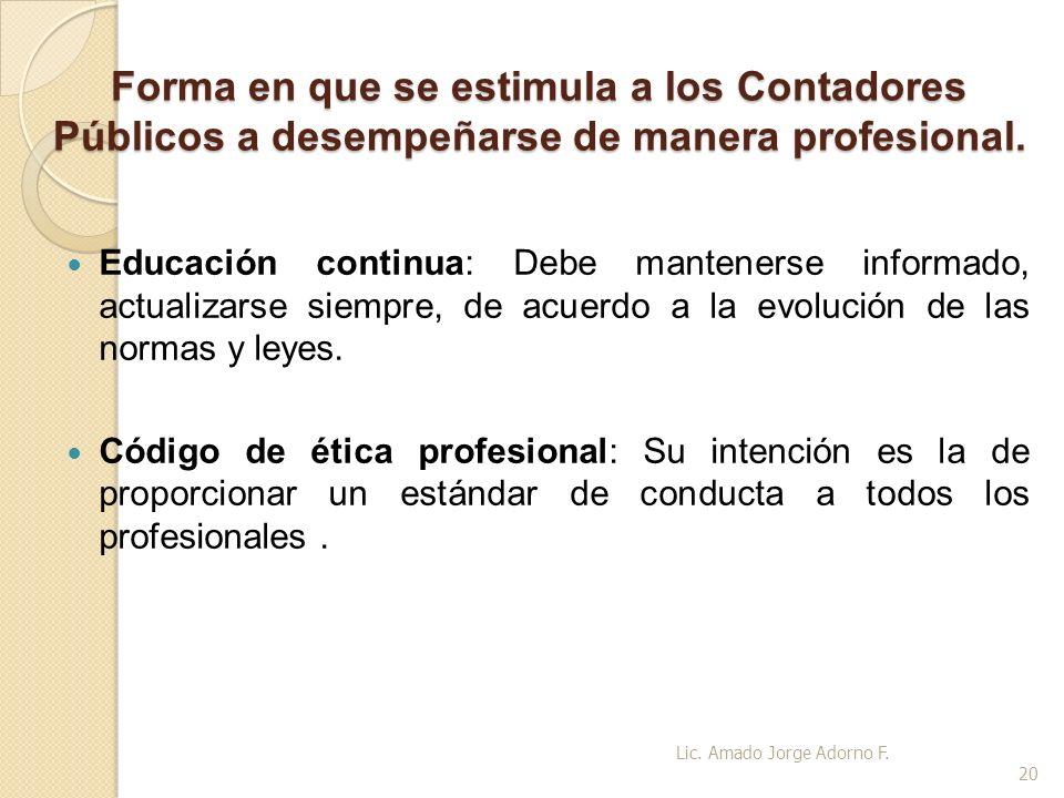Forma en que se estimula a los Contadores Públicos a desempeñarse de manera profesional.