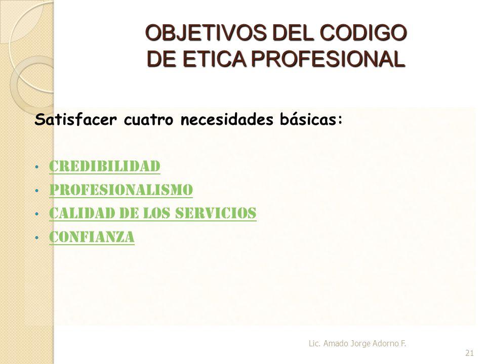 OBJETIVOS DEL CODIGO DE ETICA PROFESIONAL
