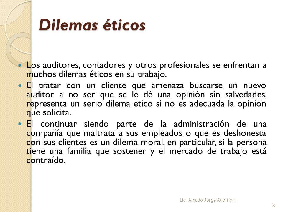 Dilemas éticos Los auditores, contadores y otros profesionales se enfrentan a muchos dilemas éticos en su trabajo.