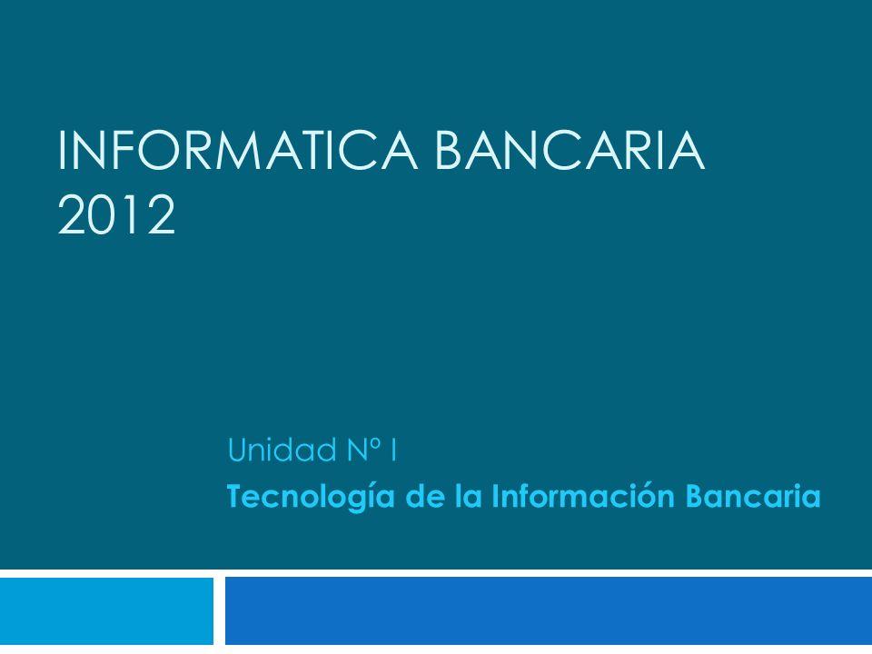Unidad Nº I Tecnología de la Información Bancaria