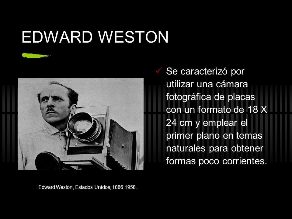 Edward Weston, Estados Unidos, 1886-1958.