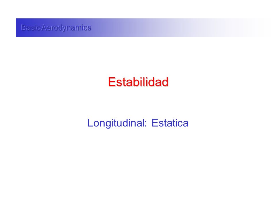 Longitudinal: Estatica