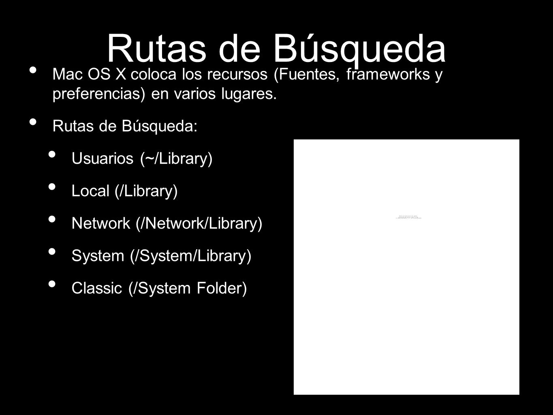 Rutas de Búsqueda Mac OS X coloca los recursos (Fuentes, frameworks y preferencias) en varios lugares.
