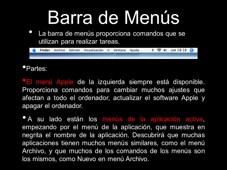 Barra de Menús La barra de menús proporciona comandos que se utilizan para realizar tareas. Partes: