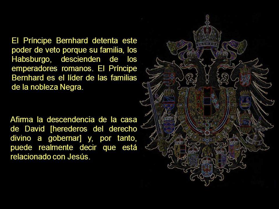 El Príncipe Bernhard detenta este poder de veto porque su familia, los Habsburgo, descienden de los emperadores romanos. El Príncipe Bernhard es el líder de las familias de la nobleza Negra.