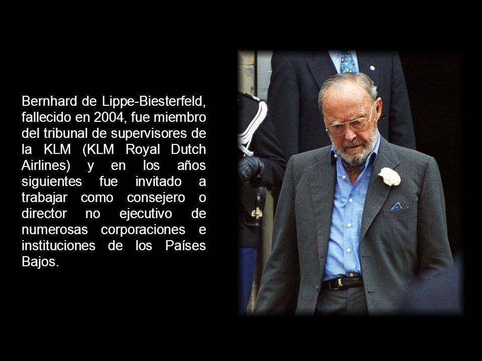 Bernhard de Lippe-Biesterfeld, fallecido en 2004, fue miembro del tribunal de supervisores de la KLM (KLM Royal Dutch Airlines) y en los años siguientes fue invitado a trabajar como consejero o director no ejecutivo de numerosas corporaciones e instituciones de los Países Bajos.