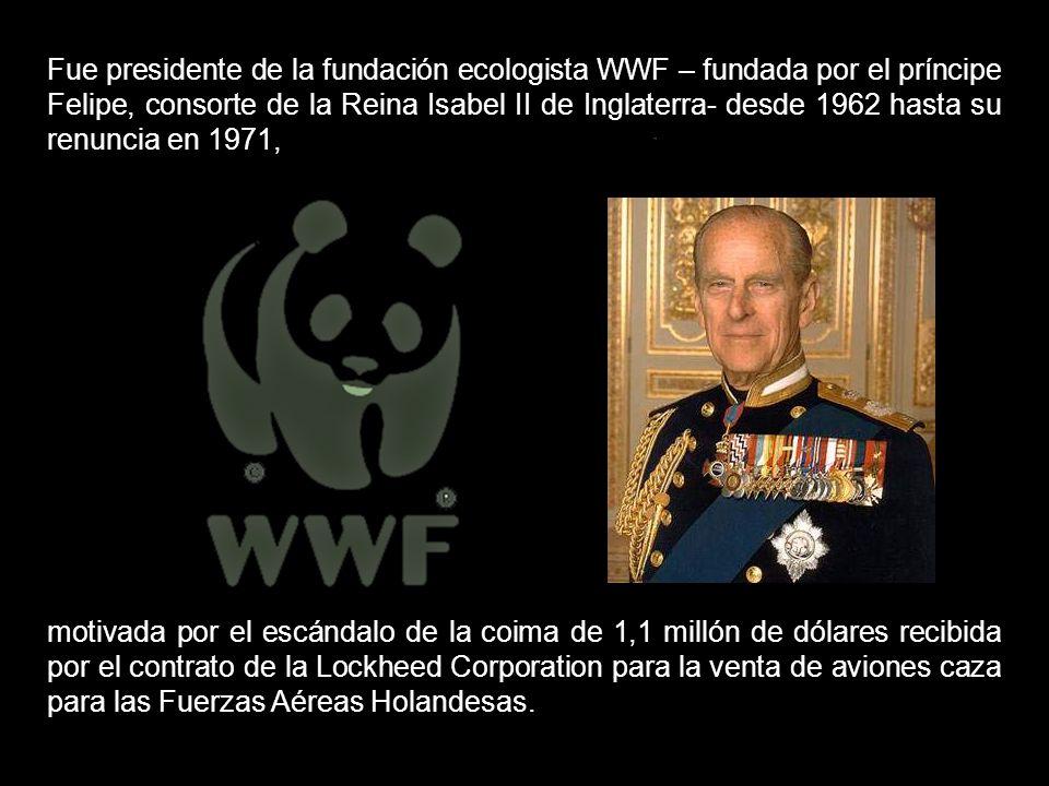 Fue presidente de la fundación ecologista WWF – fundada por el príncipe Felipe, consorte de la Reina Isabel II de Inglaterra- desde 1962 hasta su renuncia en 1971,