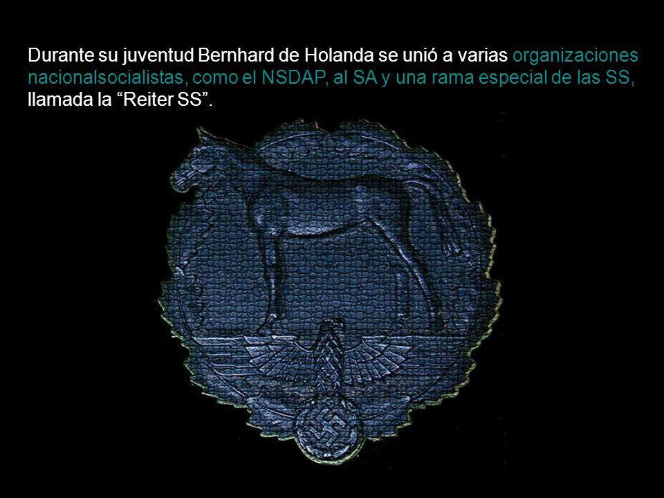 Durante su juventud Bernhard de Holanda se unió a varias organizaciones nacionalsocialistas, como el NSDAP, al SA y una rama especial de las SS, llamada la Reiter SS .