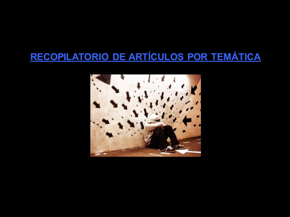 RECOPILATORIO DE ARTÍCULOS POR TEMÁTICA