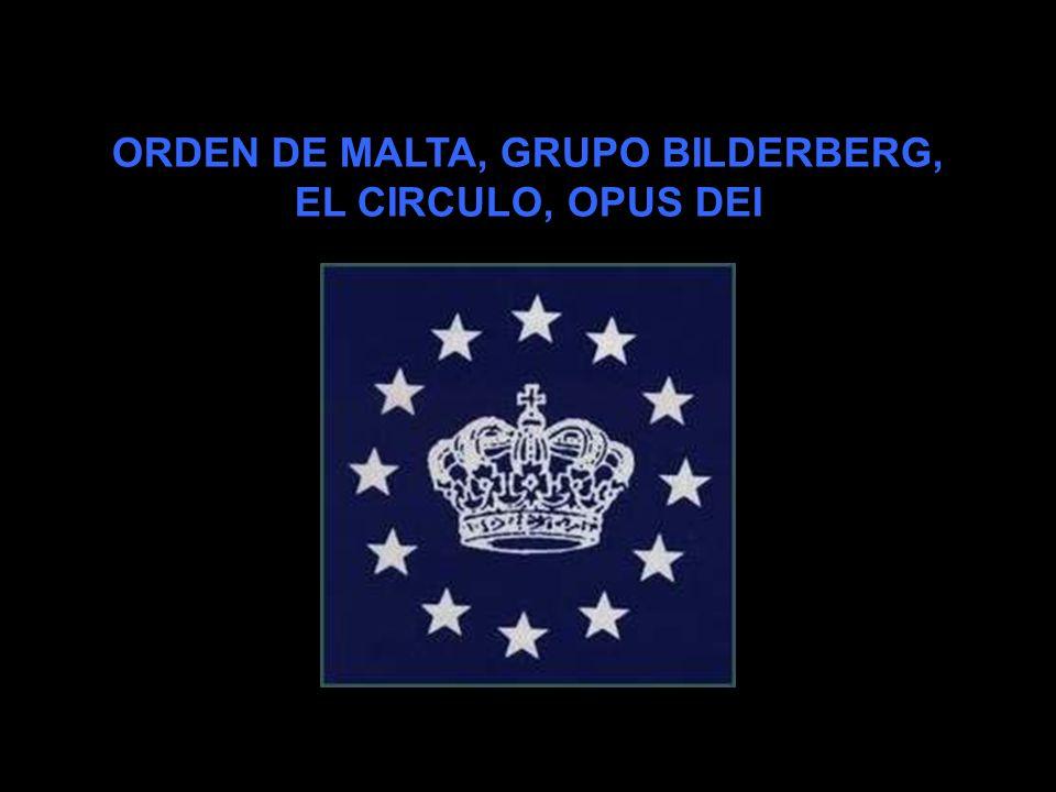 ORDEN DE MALTA, GRUPO BILDERBERG,