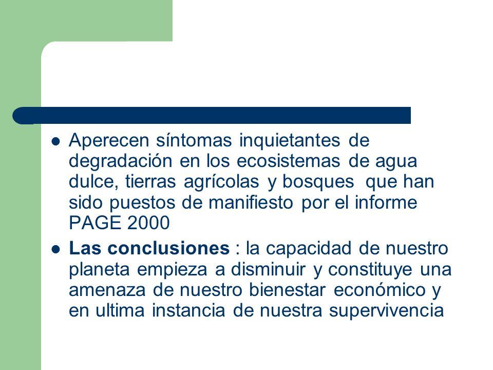Aperecen síntomas inquietantes de degradación en los ecosistemas de agua dulce, tierras agrícolas y bosques que han sido puestos de manifiesto por el informe PAGE 2000