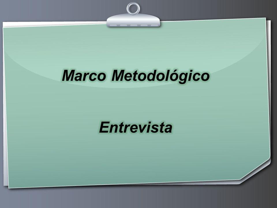 Marco Metodológico Entrevista