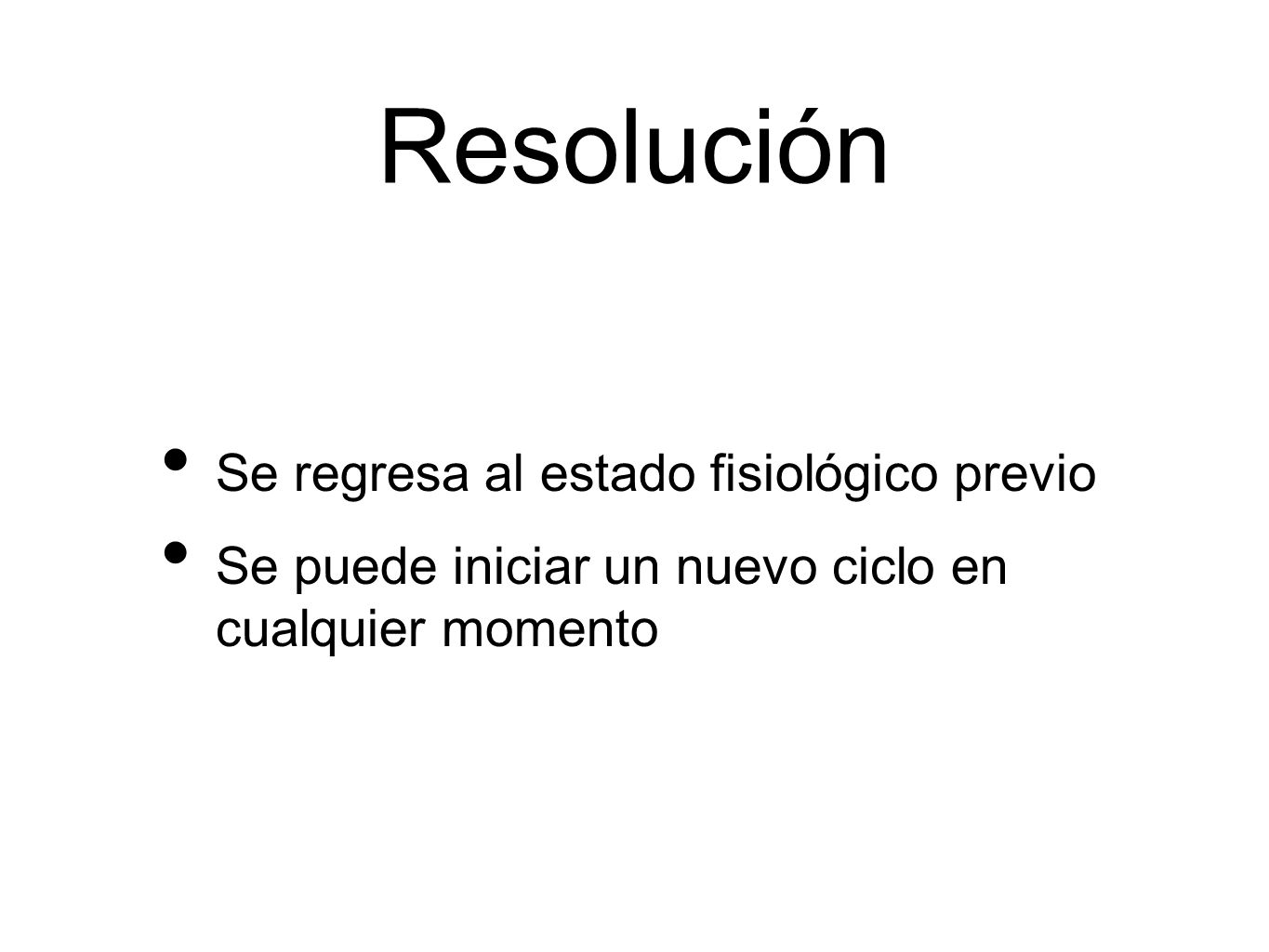 Resolución Se regresa al estado fisiológico previo