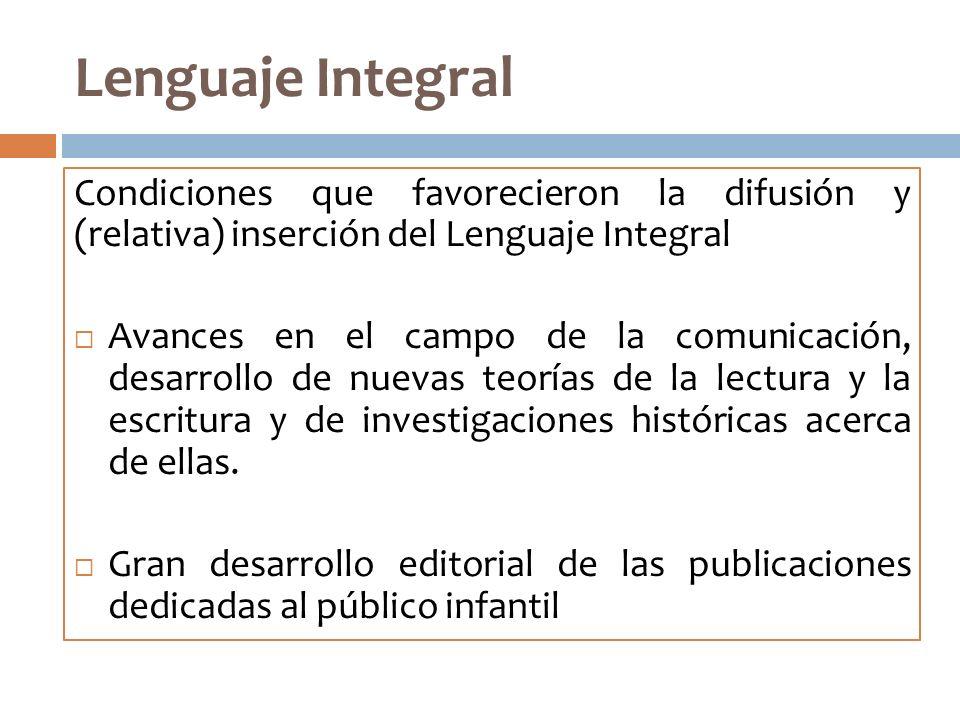 Lenguaje IntegralCondiciones que favorecieron la difusión y (relativa) inserción del Lenguaje Integral.