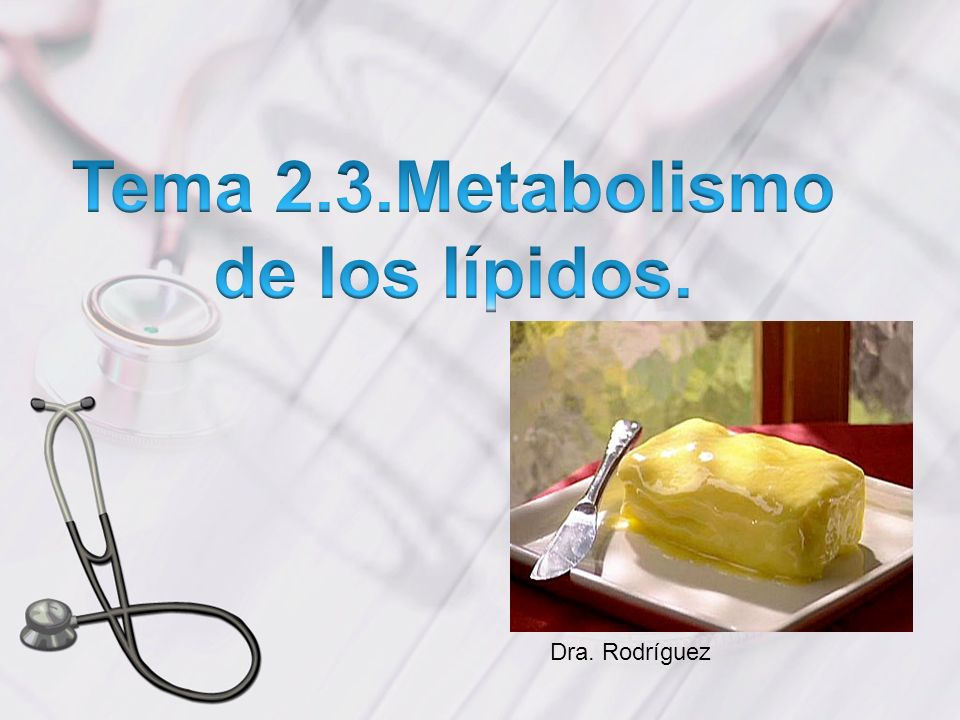 Tema 2.3.Metabolismo de los lípidos.