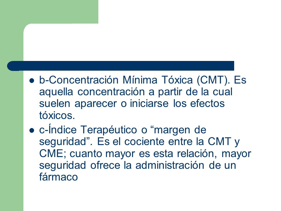 b-Concentración Mínima Tóxica (CMT)