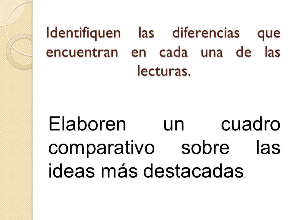 Elaboren un cuadro comparativo sobre las ideas más destacadas.
