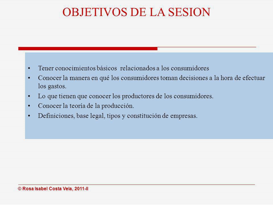 OBJETIVOS DE LA SESION Tener conocimientos básicos relacionados a los consumidores.