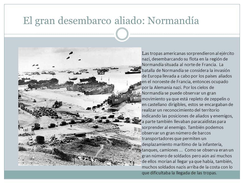 El gran desembarco aliado: Normandía