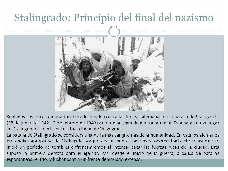 Stalingrado: Principio del final del nazismo