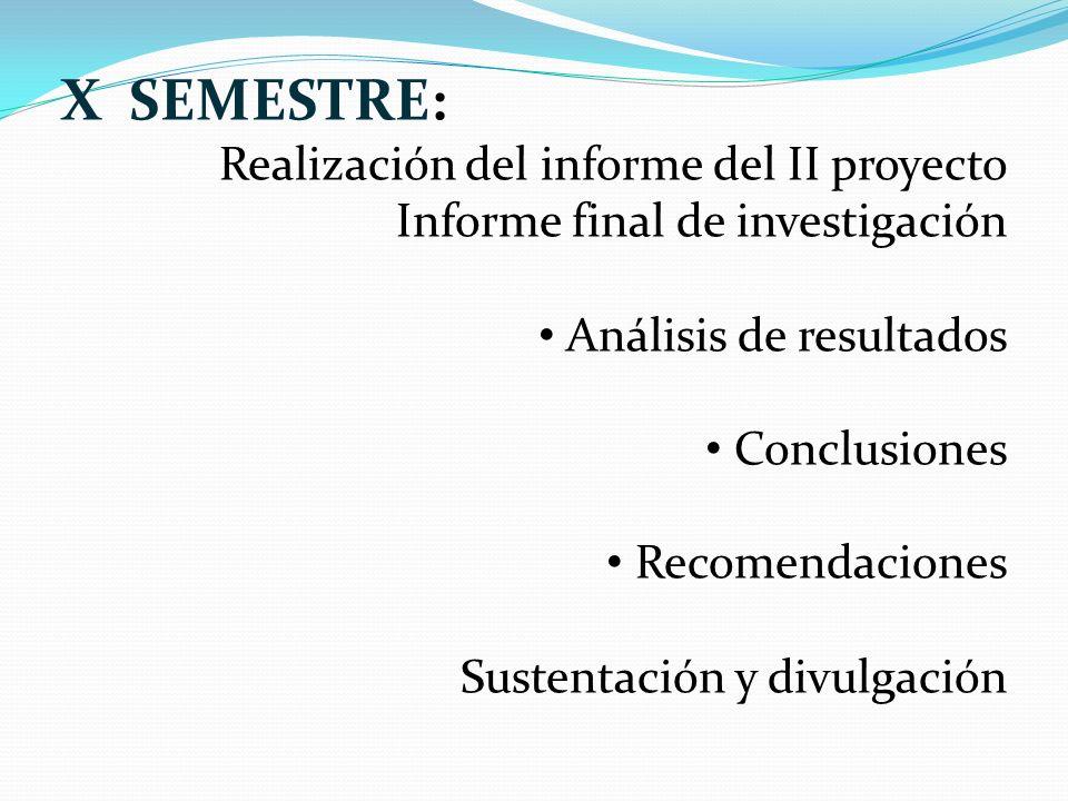 X SEMESTRE: Realización del informe del II proyecto