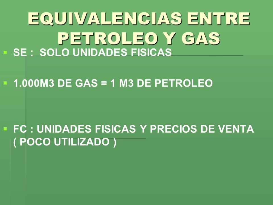 EQUIVALENCIAS ENTRE PETROLEO Y GAS