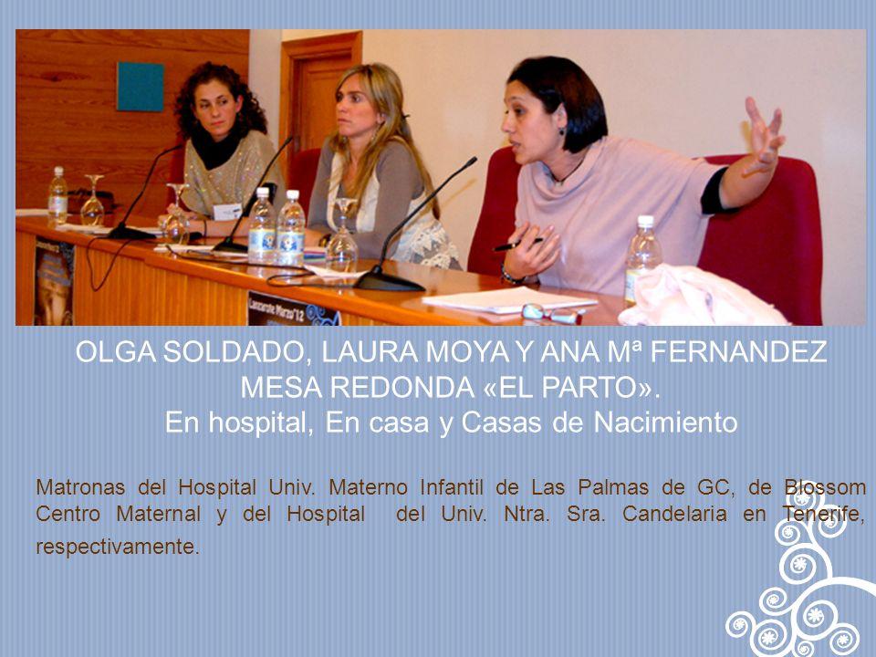 OLGA SOLDADO, LAURA MOYA Y ANA Mª FERNANDEZ MESA REDONDA «EL PARTO».