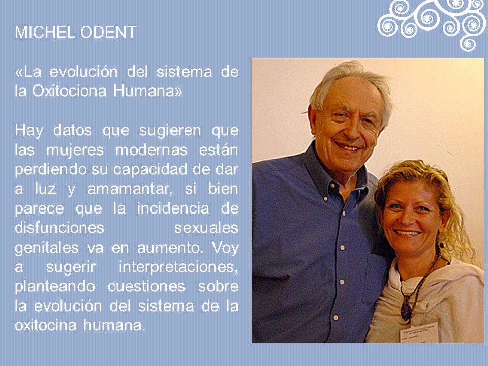 MICHEL ODENT «La evolución del sistema de la Oxitociona Humana»