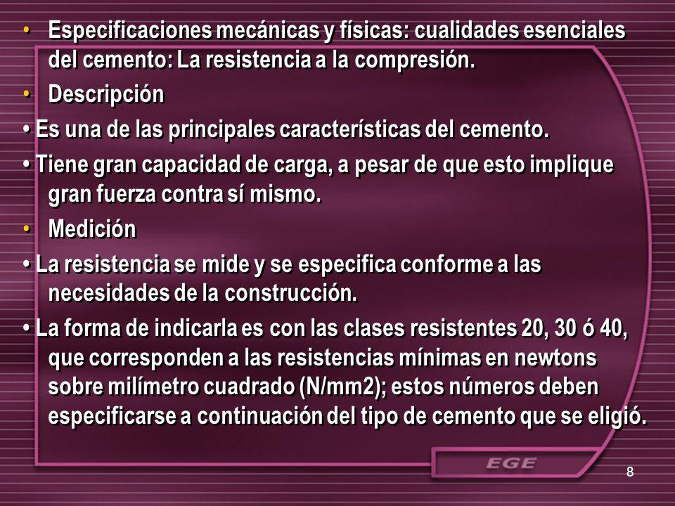 Especificaciones mecánicas y físicas: cualidades esenciales del cemento: La resistencia a la compresión.