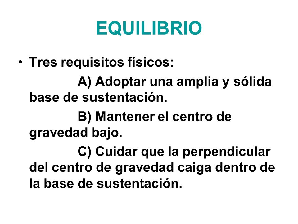 EQUILIBRIO Tres requisitos físicos: