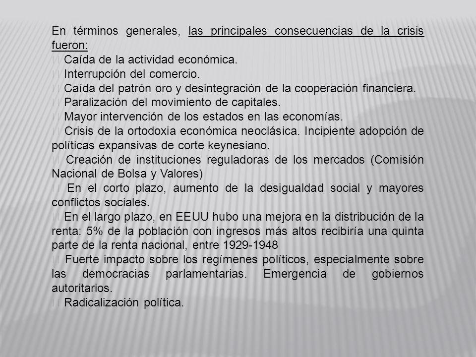 En términos generales, las principales consecuencias de la crisis fueron: