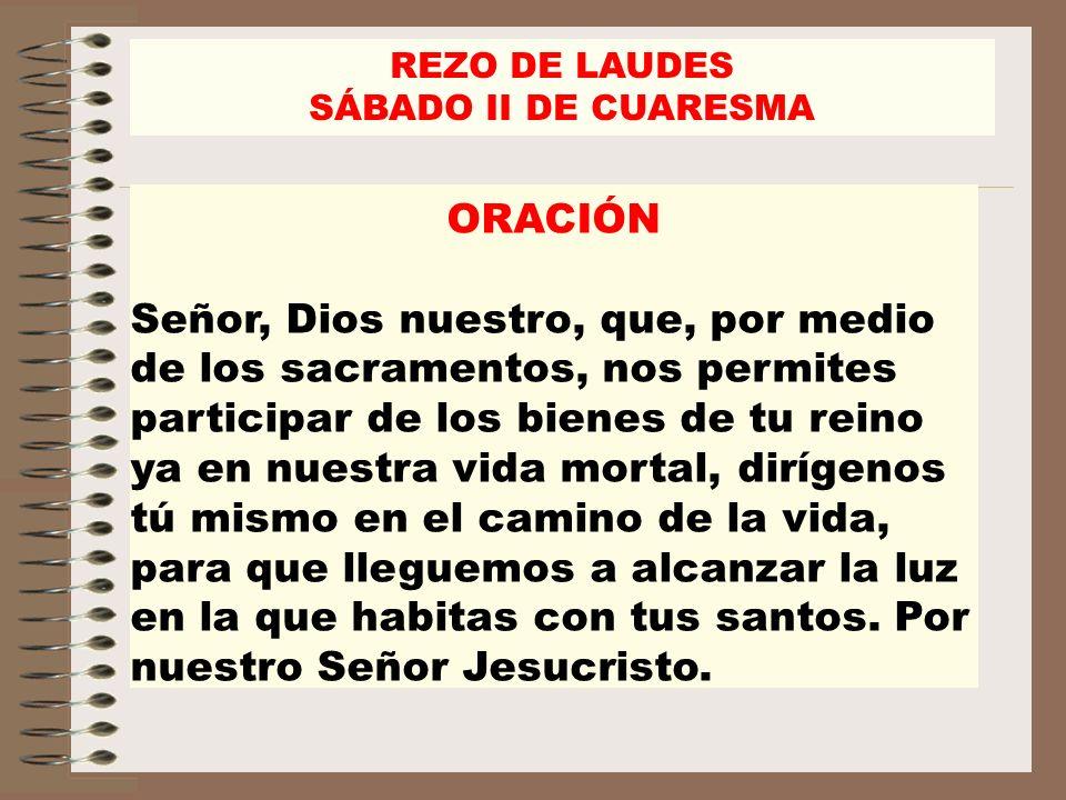 REZO DE LAUDES SÁBADO II DE CUARESMA. ORACIÓN.