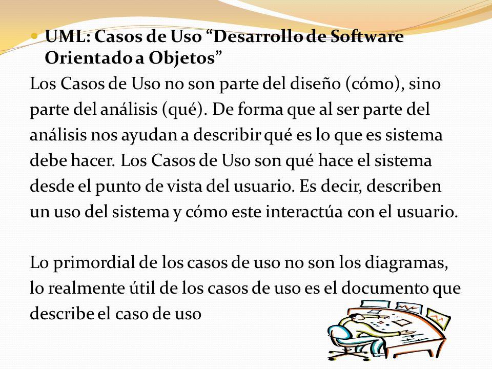 UML: Casos de Uso Desarrollo de Software Orientado a Objetos