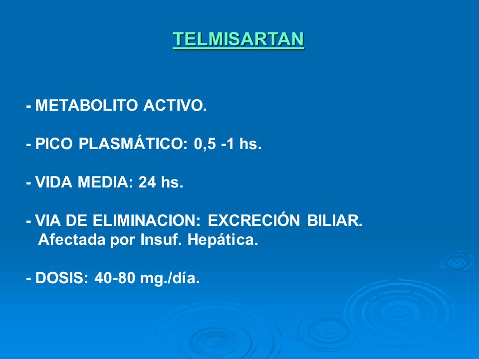 TELMISARTAN - METABOLITO ACTIVO. - PICO PLASMÁTICO: 0,5 -1 hs.