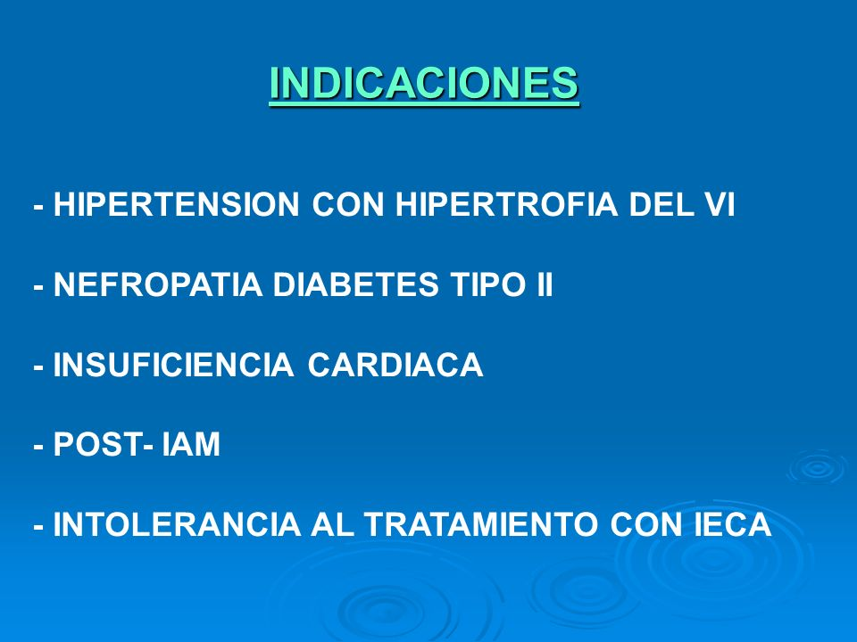 INDICACIONES - HIPERTENSION CON HIPERTROFIA DEL VI