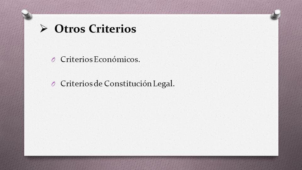 Otros Criterios Criterios Económicos. Criterios de Constitución Legal.